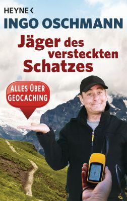 Ingo Oschmann: J?ger des versteckten Schatzes