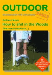 How to shit in the Woods (Kathleen Meyer)