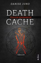 Death Cache. T?dliche Koordinaten (Juno, Danise)